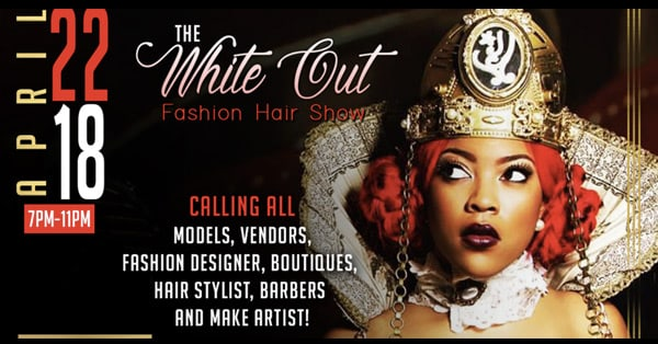 The White Out Fashion/Hair Show - Southfield, Michigan - April 22, 2018