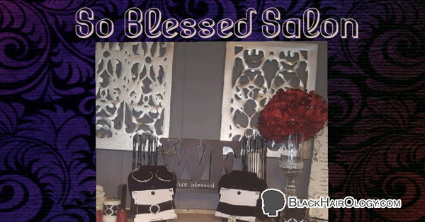 So Blessed Salon is a Black Hair Salon located in Huntington, West Virginia.
